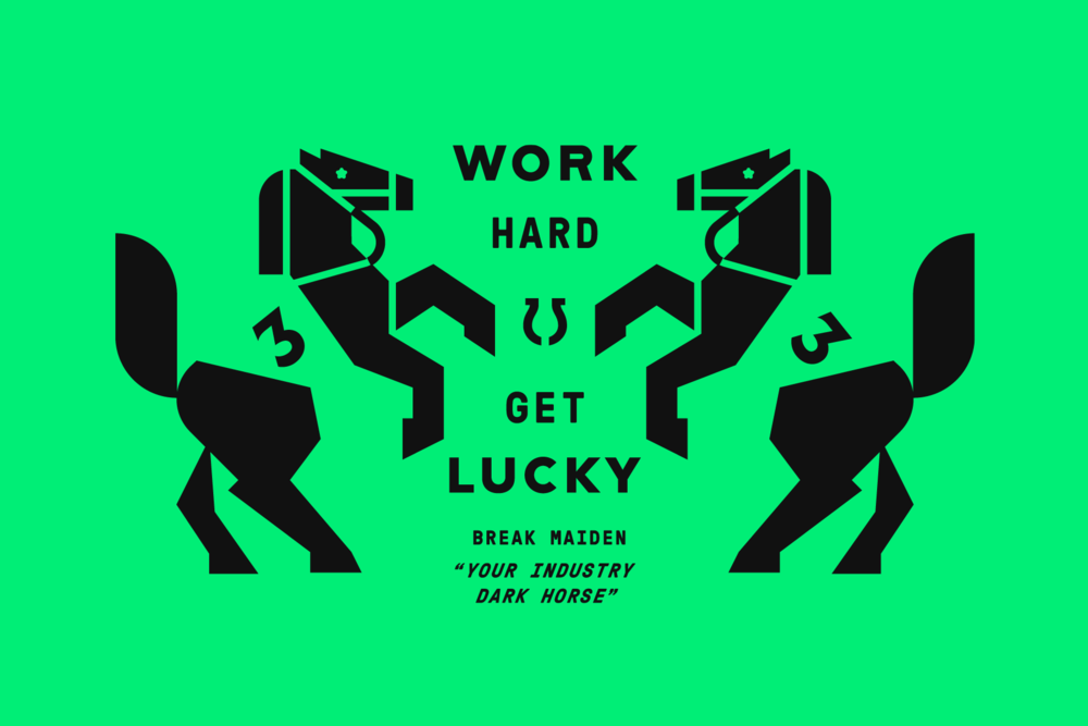 Break Maiden - Work Hard Get Lucky