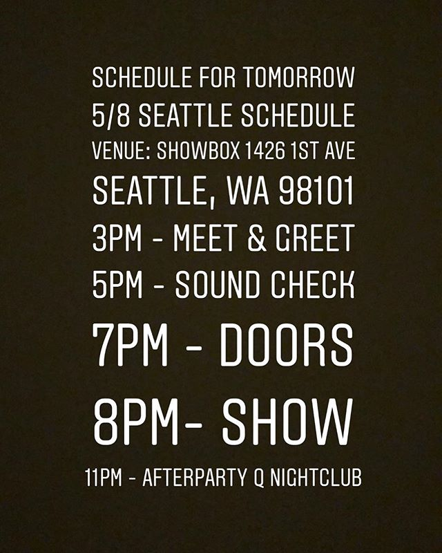 Seattle schedule for tomorrow!  #h1ghrmusic #h1ghrmusictour2018 #seattle #showbox #finale #sivagroupent