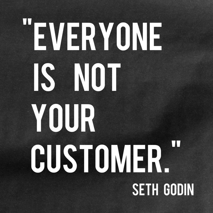Everyone Is Not Your Customer.jpg