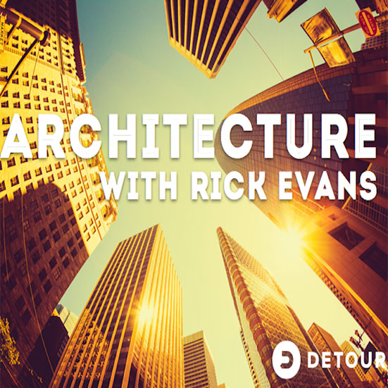 Architecture with Rick Evans, Detour  Sound Design & Mix