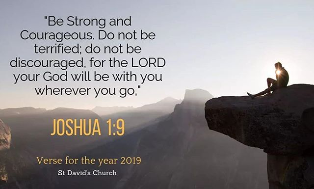 Our verse of the year at St David's is from Joshua 1:9. 'Be strong and courageous. Do not be terrified; do not be discouraged, for the LORD your God will be with you wherever you go.' #strength #courage #jesus #jesuschrist #God #moretoninmarsh #cotswolds #faith #church #believe