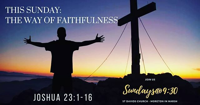 Join us this Sunday as we continue our series of talks from the book of Joshua, as we explore Joshua 23: 1-16 in our talk 'The way of faithfulness' We look forward to seeing you all from 9:15am for coffee, pastries and the warm welcome. #jesus #freedom #church #God #truth #sundays #sundayservice #morning #cotswolds #life #faith #moretoninmarsh #gloucestershire #sundays@9:30