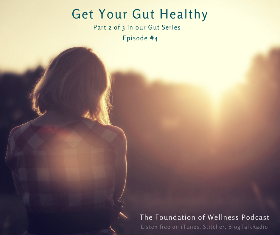 Foundation of Wellness Podcast Get Your gut healthy.png