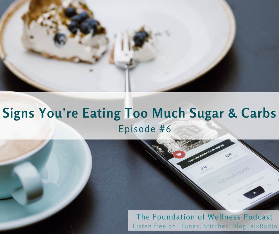 Foundation of Wellness signs you're eating too much sugar and carbs.jpg