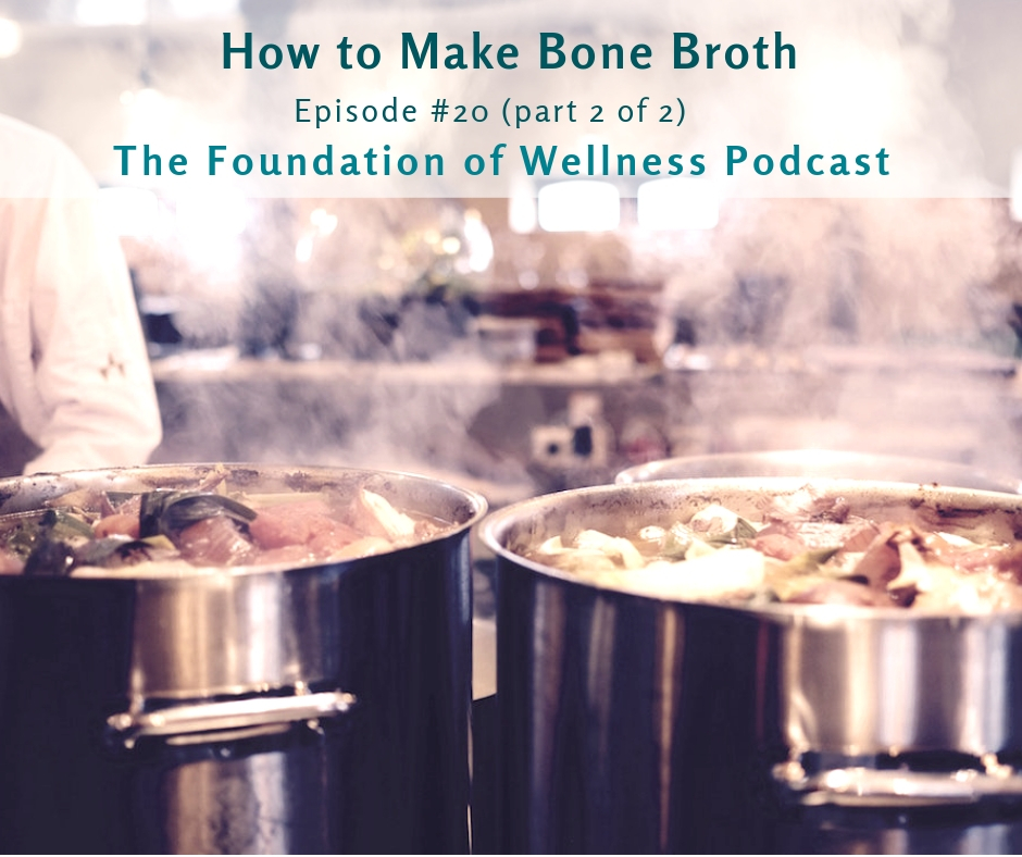 #20: How to Make Bone Broth Step-by-Step, and Where to Get Quality Bones (2 of 2): In this episode, which is part 2 of 2 on bone broth, we cover all the ways you can make bone broth, how to simplify it, where to source the nutritious bones, and how to make it taste great! -