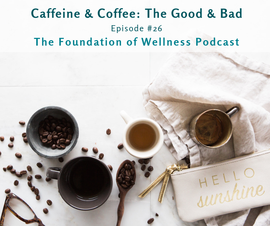 #26: Caffeine and Coffee, The Good & The Bad - This episode is all about caffeine. Here we chat the good like improved circulation + better attention. We also chat about the confusing topics like memory, and the bad like interference with sleep + worsened anxiety. Think you're sensitive to this wonder drug? You'll learn how to genetically test to see if you're a fast or slow caffeine metabolizer. Finally, we share some caffeine rules like doctoring it up with healthy fats for steady energy as well as coffee alternatives like mushroom coffee and matcha green tea.