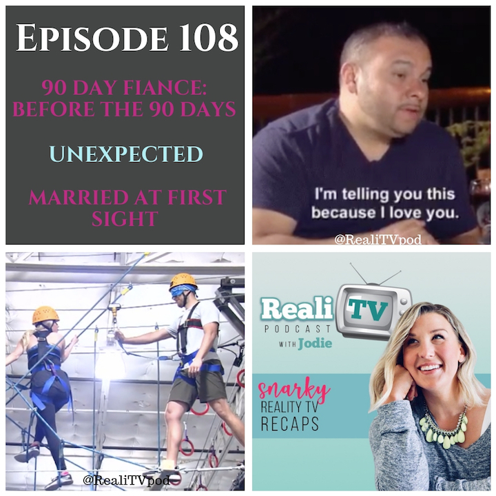 "EPISODE 108  9.20.18 - This week in RealiTV, we meet a new couple and Angela triggers a nation with her take-back of a beloved item on 90 Day Fiance: Before the 90 Days (0:00). Ricky also gets himself into quite a situation in Colombia, as well as here in New York. You'll hear it here first!On Unexpected (42:50), Emiley gives birth while Dr. Diego gives the play by play and McKayla has some possible news to share.Over on Married at First Sight (55:29), Dr. Jessica arrives to instigate resentment and play judge and jury. ""Justice is swift."" -Dr. Jessica."