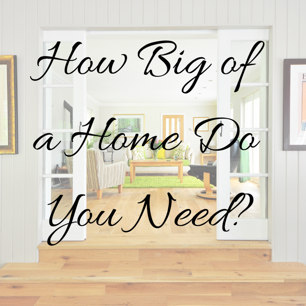 How Big of a Home Do You Need_.png