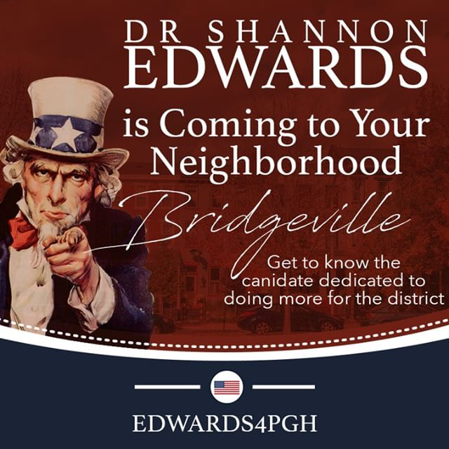 Join #ShannonEdwards today in #Bridgeville! Come out and #beheard on the issues facing you and your families in #Pittsburgh! The Change We Need. The Voice You Deserve. #Edwards4PGH
