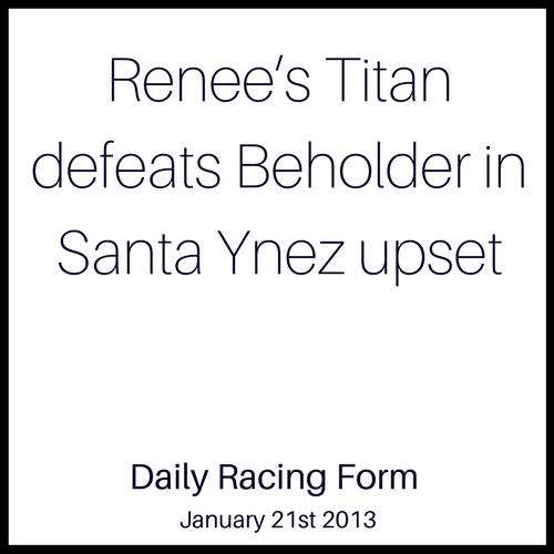 Renee's Titan defeats Beholder in Santa Ynez upset