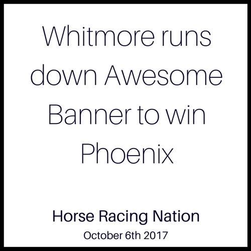 Whitmore runs down Awesome Banner to win Phoenix