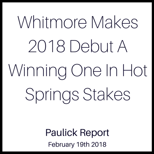 Whitmore Makes 2018 Debut A Winning One In Hot Springs Stakes