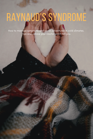 Raynaud's Syndrome - How to manage symptoms and enjoy cold climates