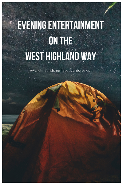 Ideas for fun evening activities on the West Highland Way.