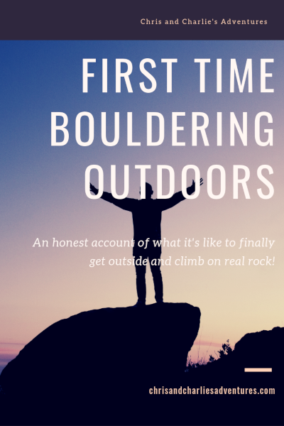 Bouldering outdoors for the first time; an honest account.