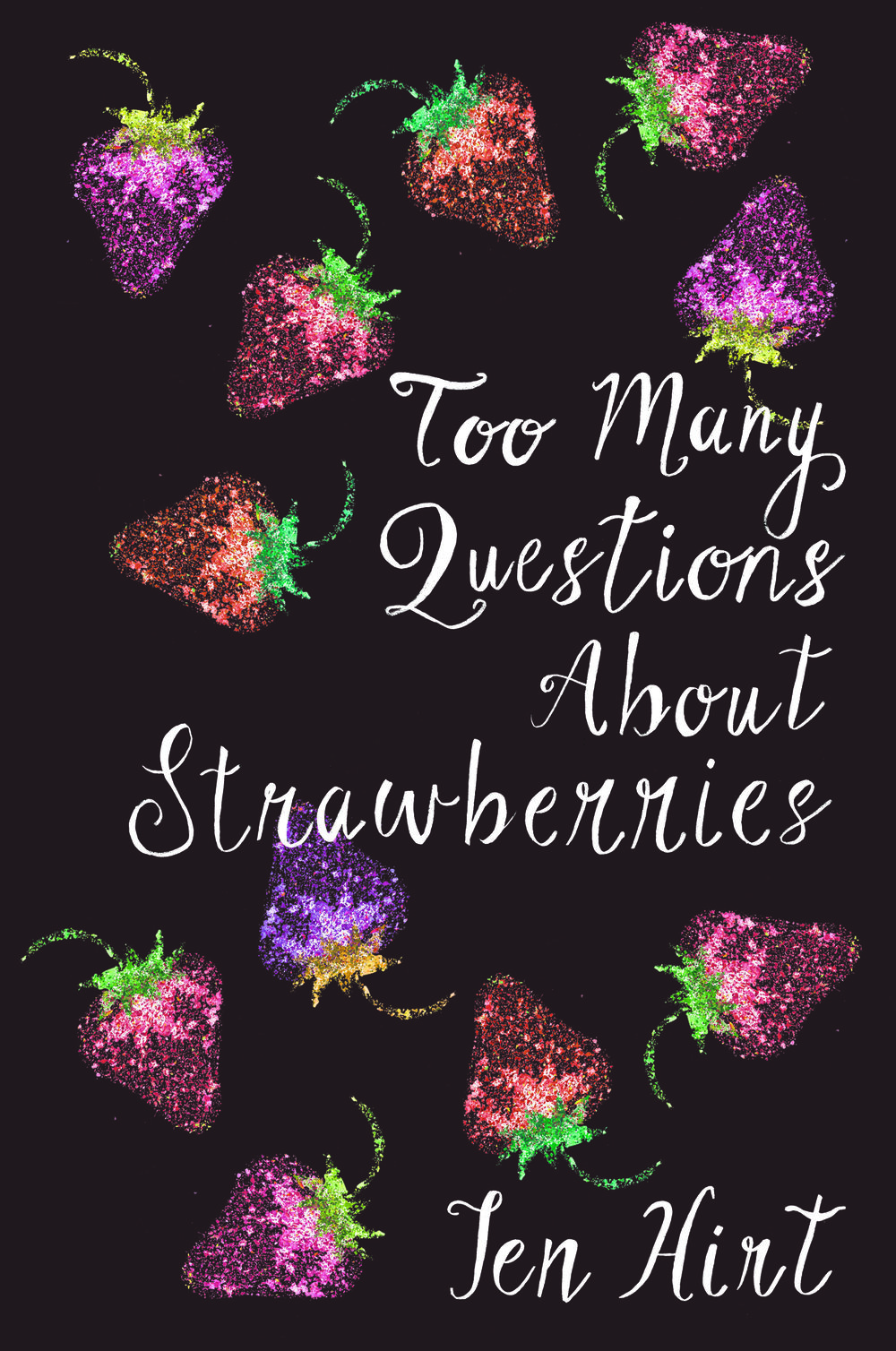 "Too many questions about strawberries poetry by Jen Hirt - Release Date November 13th""In Too Many Questions About Strawberries, Jen Hirt is a horticulturalist of words, joining joy and grief, grafting prose to poetry, and cultivating new growth from the rootstock of memory. Like vines, her sentences twist and climb, enlivening her poems with surprising turns. Like seeds carefully placed and tended, the words in each poem unfurl with breathless abundance. As her poems wrestle with change, Hirt celebrates all that survives. Unpredictable and vibrant, the poems in this chapbook are ripe with tender insight, playfulness, and persistence.""Stephanie Lenox, author of The Business"