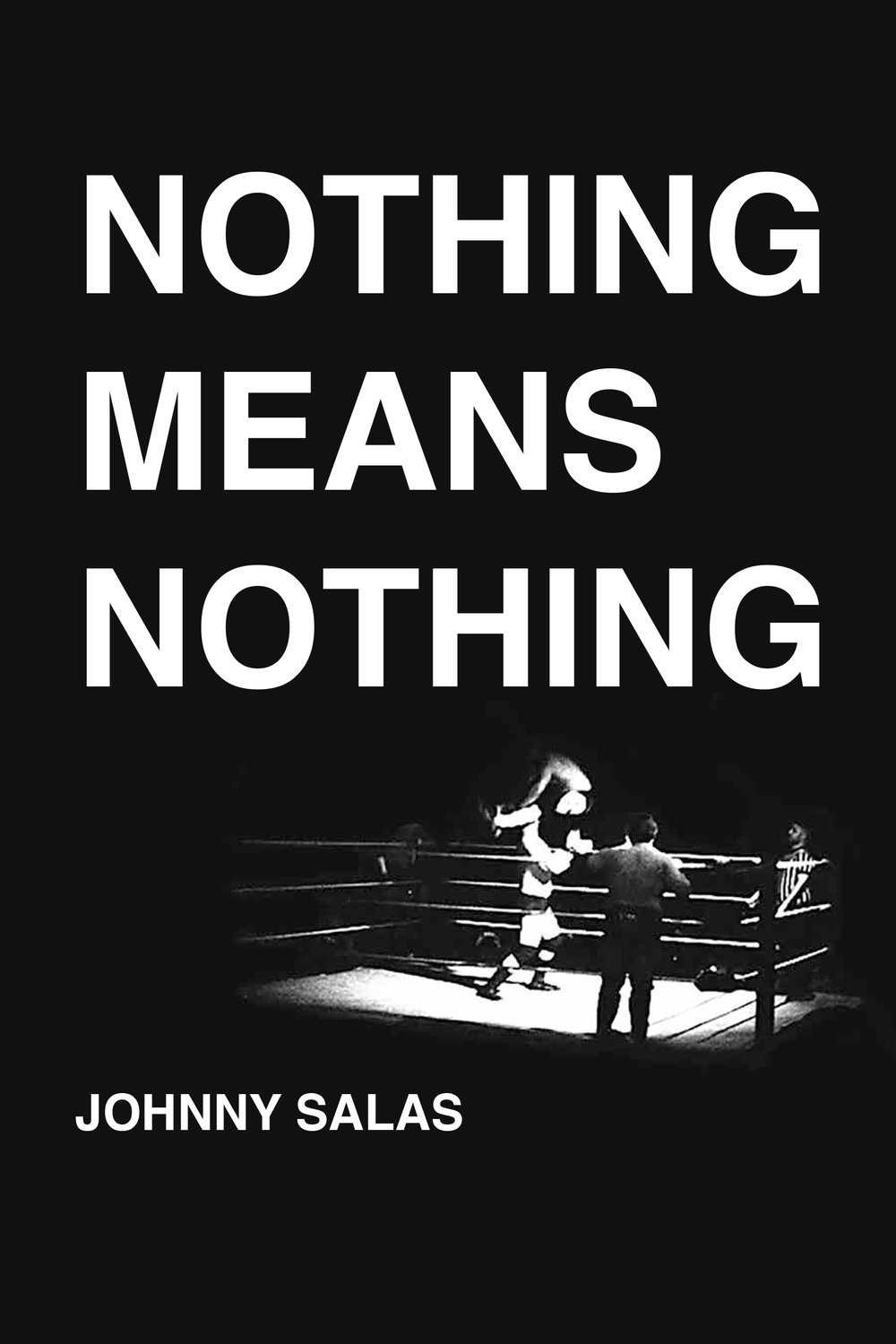Nothing Means Nothing photos by Johnny Salas - Release Date January 1st, 2019