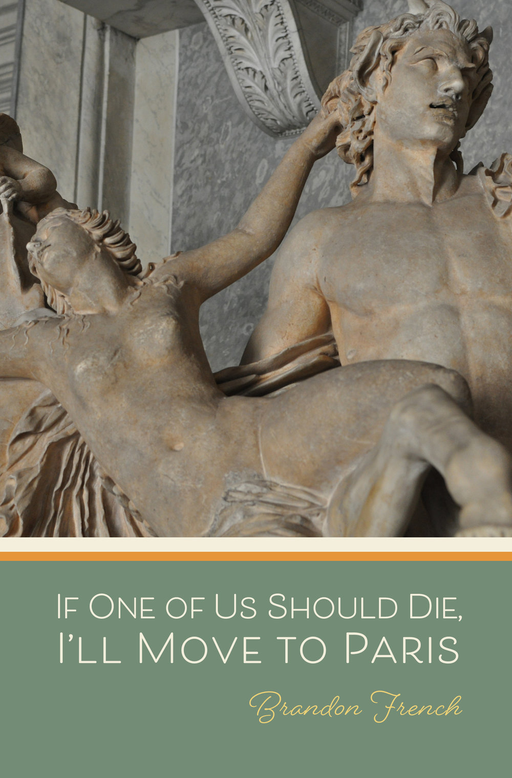 If One of Us Should Die, I'll Move to Paris stories by Brandon French - Fall 2019