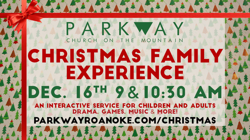 Christmas Family Experience - December 16th - 9:00 & 10:30 AM