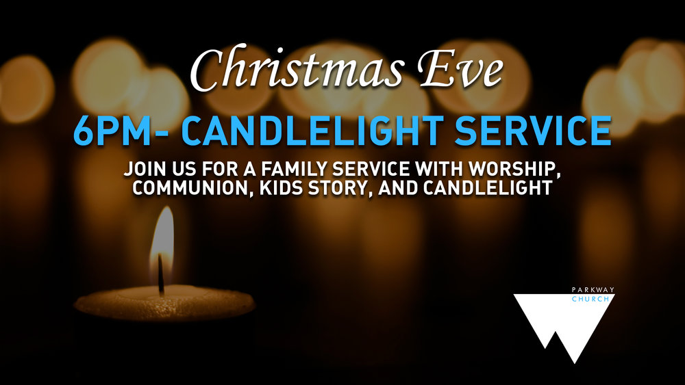 Christmas Eve Service - December 24th - 6:00 PM