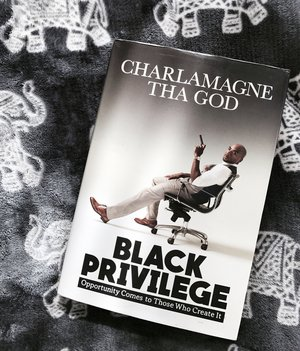 You Should Be Reading This: Charlamagne Tha God's Black Privilege + Book  Review