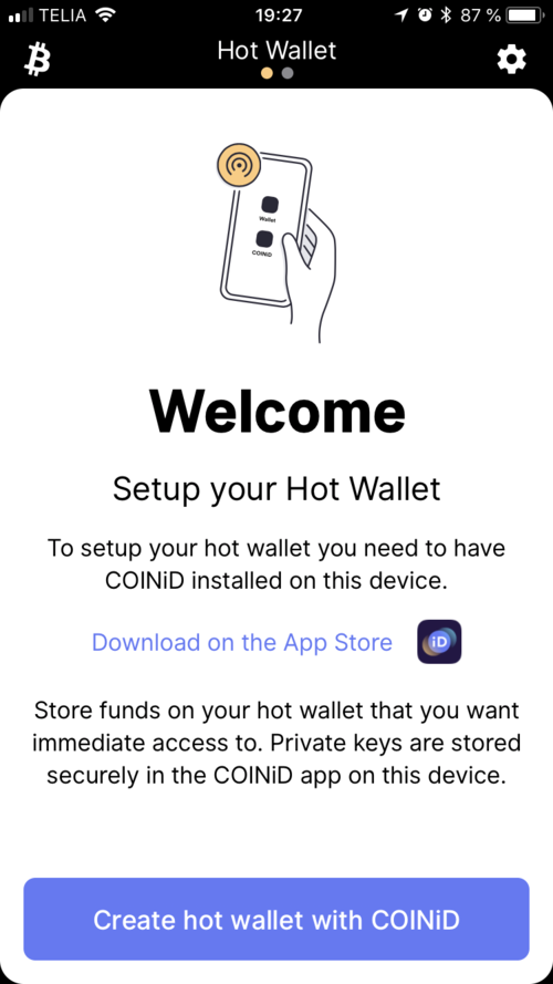 Install your hot wallet on your everyday smartphone for easy access to your funds.