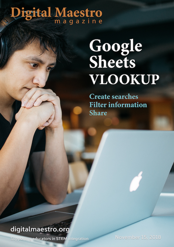 Google Sheets VLOOKUP - Search • Sort • ShareThis issue takes a look at using VLOOKUP in Google Sheets. I use this function in Google Sheets often. Few teachers have heard of it or its purpose. I use this function often when developing flexible solutions and searches. I use a real-world example in the lesson.Download a free sample