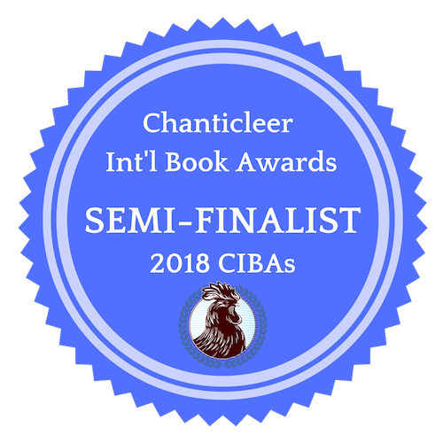 """Semi-Finalist in the 2018 Chanticleer Book Awards in """"Journey Award."""" —Contest ends 27 April 2019 -"""