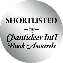 """""""Shortlisted"""" in the 2018 Chanticleer International Book Awards. The book has advanced to the Semi-Finalist list. -"""