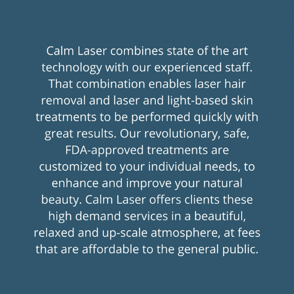 CALM LASER combines state of the art technology withour experienced staff. That combination enables laserhair removal and laser and light-based skin treatments to be performed quickly with great results. Our revoluti.png