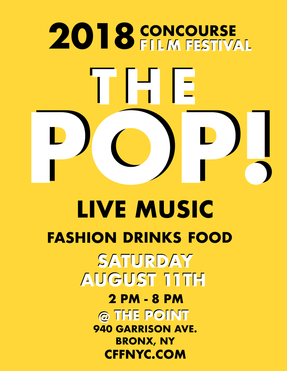 THE POP! - We are excited to announce the Concourse Film Festival's: THE POP!This Bronx based pop up shop will feature businesses, entrepreneurs, and vendors from all over New York City.  Come see what The Bronx has to offer. With special live performances, music, food, drinks, original brands, social services and live art. The Pop! will be an event NO ONE in NYC should miss. For a chance to win amazing prizes, RSVP to The Pop!
