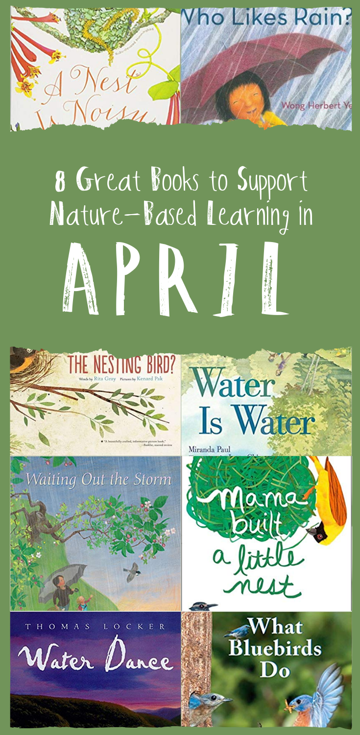 Eight Great Books to Support Nature-Based Learning in April | Wonderkin