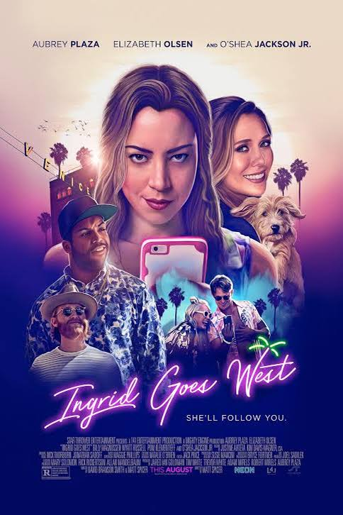 Ingrid Goes West (2017) - Directed By: Matt SpicerStarring: Aubrey Plaza, Elizabeth Olsen, O'Shea Jackson Jr., Wyatt RussellRating: R for Language Throughout, Drug Use, Some Sexual Content and Disturbing Behavior.Running Time: 1 Hour 38 MinTMM: 3.5/5