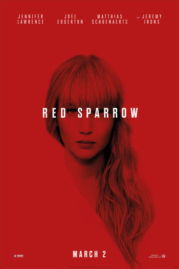 Red Sparrow - Directed by: Francis LawrenceStarring: Jennifer Lawrence, Joel Edgerton, Jeremy IronsRated: R for Strong Violence, Torture, Sexual Content, Language and Some Graphic NudityRunning Time: 2 h 19 mTMM Score: 2 Stars Out of 5STRENGTHS: Extravagant Sets and LocationsWEAKNESSES: Pacing, Writing, Acting