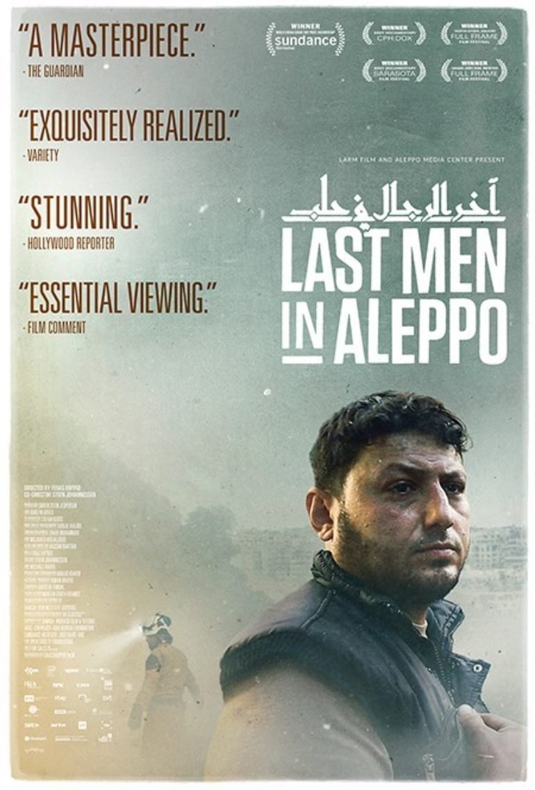 Last Men in Aleppo - Directed by: Feris FayyadStarring: Khaled Umar Harah, Batul, MahmoudRated: NRRunning Time: 1h 44mTMM Score: 4 stars out of 5STRENGTHS: Characters, Cinema VeritaeWEAKNESSES: Narrow Appeal