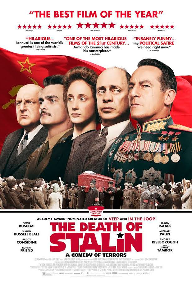 The Death of Stalin (2017) - Directed by: Armando IannucciStarring: Steve Buscemi, Jeffrey Tambor, Michael Palin, Jason IsaacsRated: R for Language Throughout, Violence and Some Sexual ReferencesRunning Time: 1 h 47 mTMM Score: 5 stars out of 5STRENGTHS: Writing, Directing, ActingWEAKNESSES: Subject Matter Might Offend