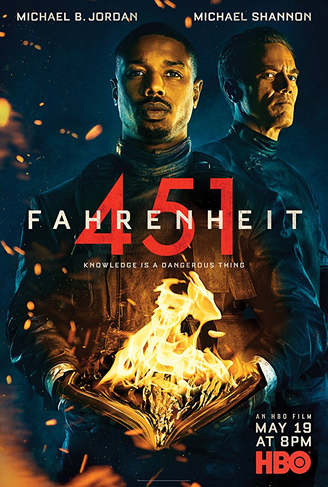 Fahrenheit 451 (2018) - Directed by: Ramin BahraniStarring: Michael B. Jordan, Michael Shannon, Sofia BoutellaRunning Time: 1h 40mRated: TV-14TMM Score: 2 stars out of 5 (I didn't liked it)STRENGTHS:Acting, ThemesWEAKNESSES: Scale, Anti-Climactic, Cheap