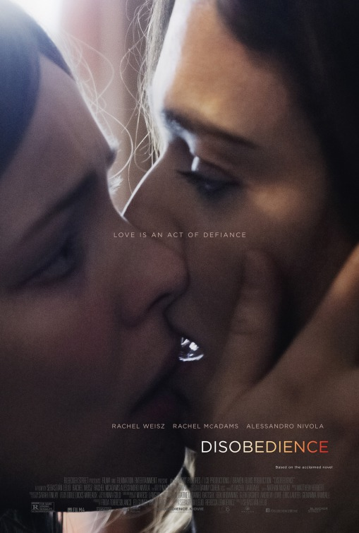 Disobedience (2018) - Directed by: Sebastian LelioStarring: Rachel Weisz, Rachel McAdams, Alessandro NivolaRated: R for Some Strong SexualityRunning Time: 1 h 54 mTMM Score: 3.5 stars out of 5STRENGTHS: Acting, Directing, Some Writing, CinematographyWEAKNESSES: Some Writing, Some Strange Blocking, Pacing