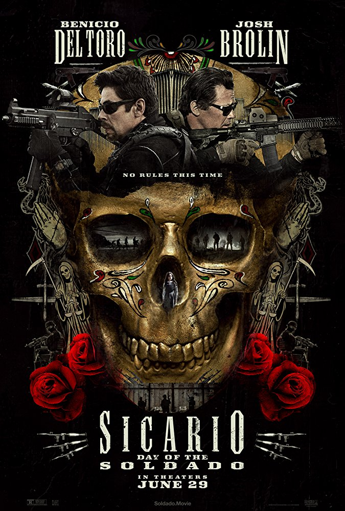 Sicario:Day of the Saldado (2018) - Directed by: Stefano SollimaStarring: Benicio Del Toro, Josh Brolin, Isabel Moner, Catherine KeenerRated: RRunning Time: 2 h 2 mTMM Score: 3 stars out of 5STRENGTHS: Acting, WritingWEAKNESSES: Cinematography