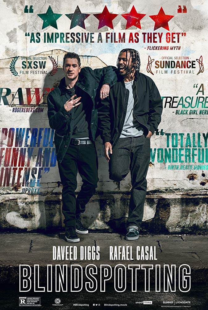 Blindspotting (2018) - Directed by:Carlos Lopez EstradaStarring: Daveed Diggs, Rafael Casal, Janina GavankarRated: R for Language Throughout, Some Brutal Violence, Sexual References and Drug UseRunning Time: 1 h 35 mTMM Score: 5 stars out of 5STRENGTHS: Writing, Directing, Acting, Humor, Gritty FeelWEAKNESSES: -