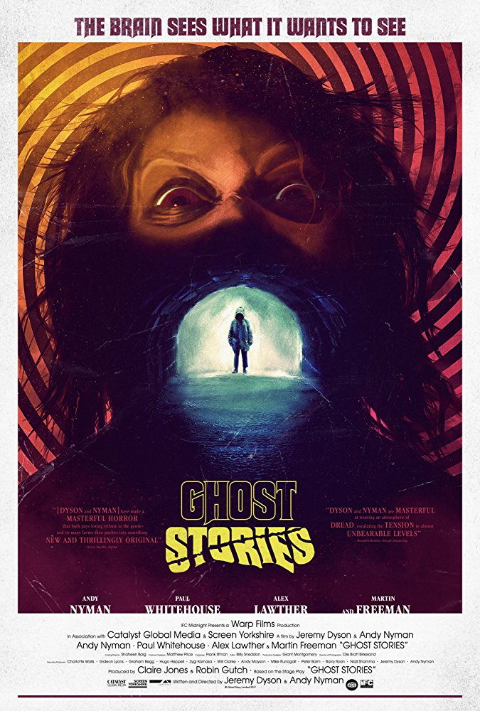 Ghost Stories (2017) - Directed by: Jeremy Dyson, Andy NymanStarring: Andy Nyman, Martin Freeman, Paul Whitehouse, Alex LawtherRated: NR (Suggested R for Disturbing Material, Some Violence and Language)Running Time: 1 h 38 mTMM Score: 3 stars out of 5STRENGTHS: Acting, Cinematography, Unique Story StructureWEAKNESSES: Twist Ending, Second Anthology Story, Pacing