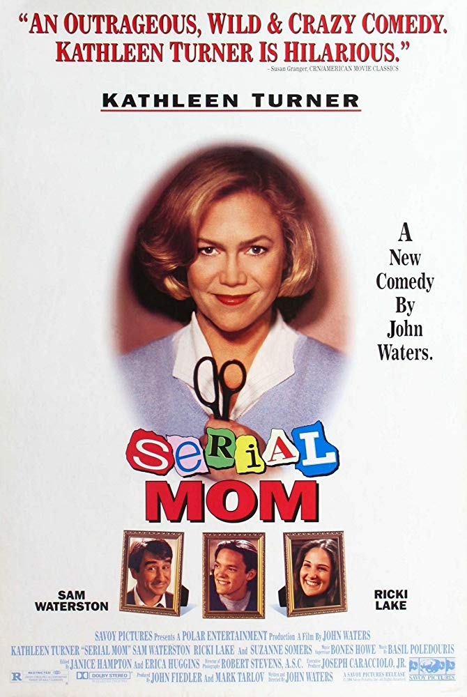 Serial Mom (1994) - Directed by: John WatersStarring: Kathleen Turner, Sam Waterston, Ricki LakeRated: R for Satirical Presentation of Strong Violence, Vulgar Language, and Sexual EpisodesRunning Time: 1 h 35 mTMM Score: 3.5 stars out of 5STRENGTHS: Uniqueness, Dripping With Satire, HilarityWEAKNESSES: Pacing, Joke Feels Played Out