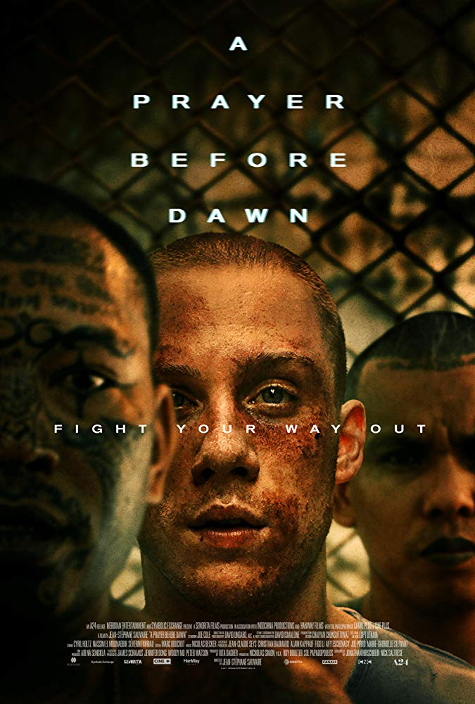 A Prayer Before Dawn (2017) - Directed by: Jean-Stephane SauvaireStarring: Joe Cole, Pornchanok Mabklang, Panya YimmuphaiRated:  R for Strong Violence Including a Brutal Rape Sequence, Drug Use and Language Throughout, Some Sexual Content and NudityRunning Time: 1 h 56 mTMM Score: 4 stars out of 5STRENGTHS:  Acting, Realism, Writing, Directing, CinematographyWEAKNESSES: Pacing
