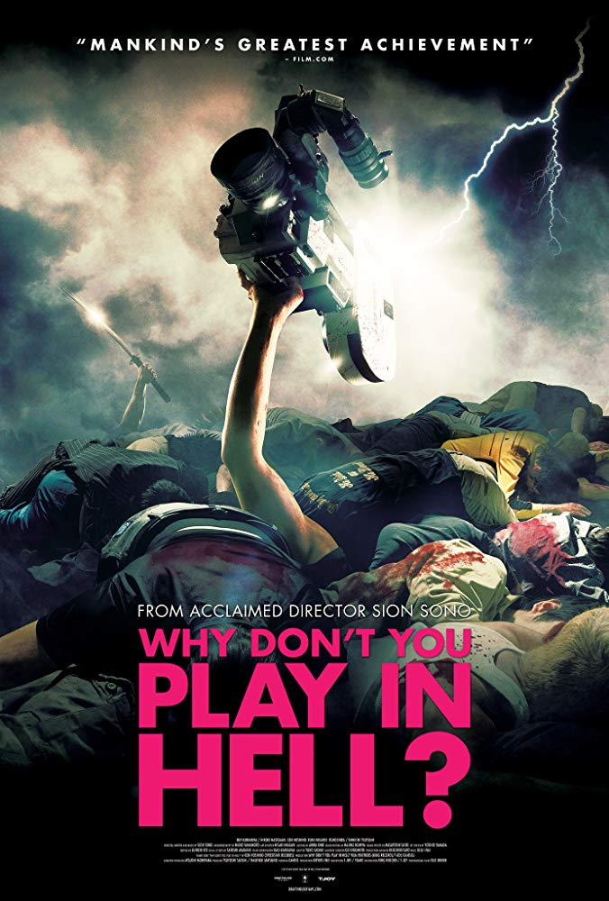 Why Don't You Play in Hell? (2013) - Directed by: Sion SonoStarring: Jun Kunimura, Fumi Nikaido, Hiroki HasegawaRated: NR (Suggested R for Frenetic Bloody Violence and Strong Language)Running Time: 2 h 9 mTMM Score: 3.5 stars out of 5STRENGTHS: Practical Effects, Crazy Story, Unique ChractersWEAKNESSES: CGI Effects, Pacing
