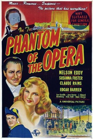 The Phantom of the Opera (1943) - Directed by: Arthur LubinStarring: Nelson Eddy, Susanna Foster, Claude Rains, Edgar BarrierRated: ApprovedRunning Time: 1 h 32 mTMM Score: 4.5 stars out of 5STRENGTHS: Production Design, Music, Directing, Cinematography, ExcitementWEAKNESSES: Some Lengthy Songs
