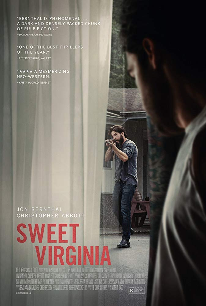 Sweet Virginia (2017) - Directed by:Jamie M DaggStarring: Jon Bernthal, Christopher Abbott, Imogen PootsRated: R for Violence, Some Strong Sexuality, Language, and Drug UseRunning Time: 1 h 33 mTMM Score: 3 stars out of 5STRENGTHS: Writing, Some Acting, DirectingWEAKNESSES: Some Acting, Predictability