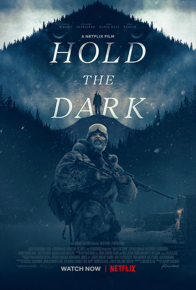 Hold the Dark (2018) - Directed by: Jeremy SaulnierStarring: Jeffrey Wright, Alexander Skarsgard, Riley Keough, Macon BlairRated: TV-MARunning Time: 2 h 5 mTMM Score: 3 stars out of 5STRENGTHS: Cinematography, Atmosphere, Practical EffectsWEAKNESSES: Themes, Meaning (?)