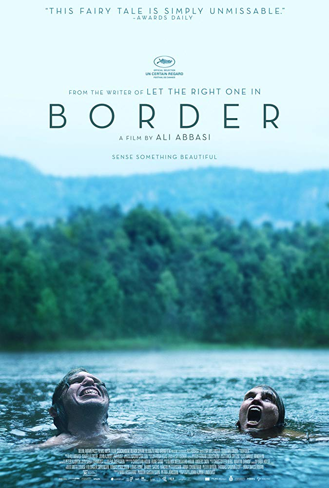 Border (2018) - Directed by: Ali AbbasiStarring: Eva Melander, Eero Milonoff, Jorgen ThorssonRated: R for Some Sexual Content, Graphic Nudity, A Bloody Violent Image, and LanguageRunning Time: 1 h 50 mTMM Score: 4 stars out of 5STRENGTHS: Original Story, Makeup, WritingWEAKNESSES: -