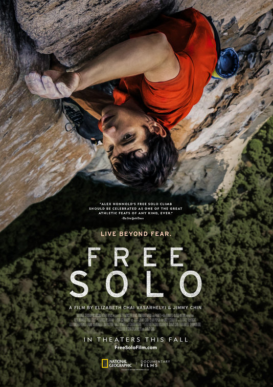 Free Solo (2018) - Directed by: Jimmy Chin, Elizabeth Chai VasarhelyiStarring: Alex HonnoldRated: PG-13 for Brief Strong LanguageRunning Time: 1 h 40 mTMM Score: 4.5 stars out of 5STRENGTHS: Cinematography, Absolutely InsaneWEAKNESSES: Unnecessary Filler