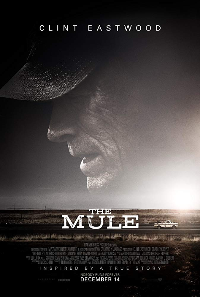 The Mule  (2018) - Directed by: Clint EastwoodStarring: Clint Eastwood, Bradley Cooper, Michael Pena, Taissa Farminga, Laurence Fishburne, Andy Garcia, Dianne Wiest    Rated: R for Language Throughout and Brief Sexuality/NudityRunning Time: 1 h 56 mTMM Score: 3 stars out of 5STRENGTHS: Some Acting, StoryWEAKNESSES: Some Acting, Themes
